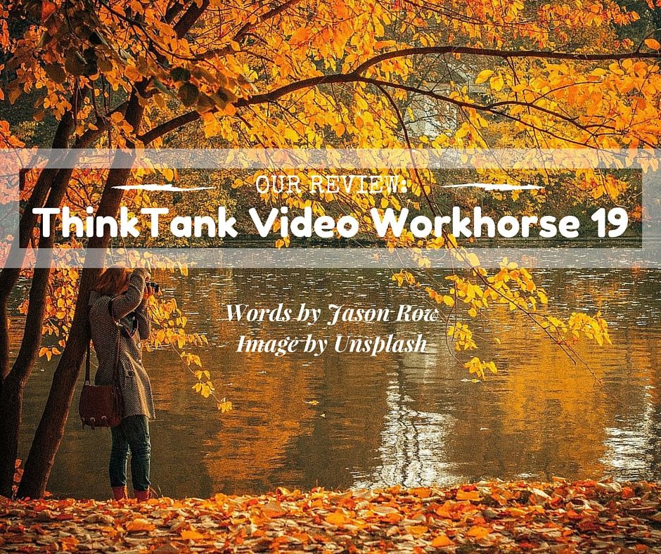 Our Review- ThinkTank Video Workhorse 19