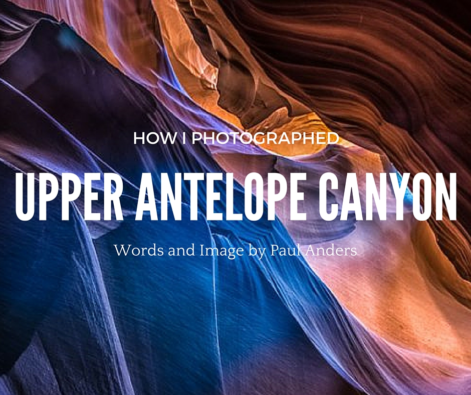 -How I Photographed Upper Antelope Canyon_2-