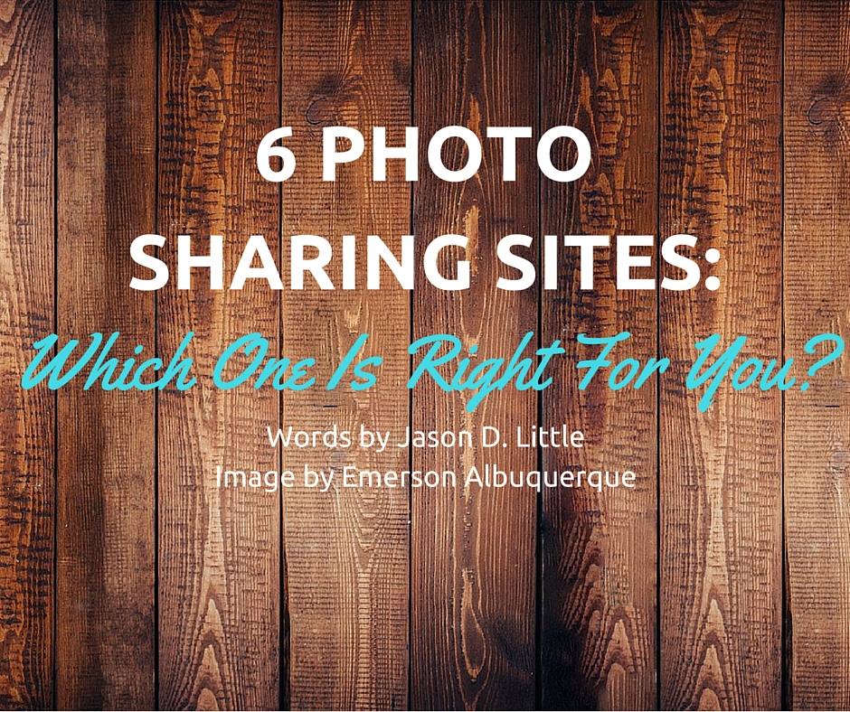6 Photo Sharing Sites- Which One is Right for You-