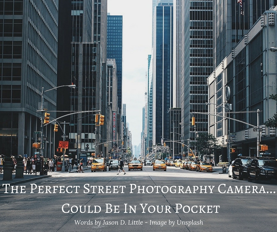 The Perfect Street Photography Camera...Could Be In Your Pocket