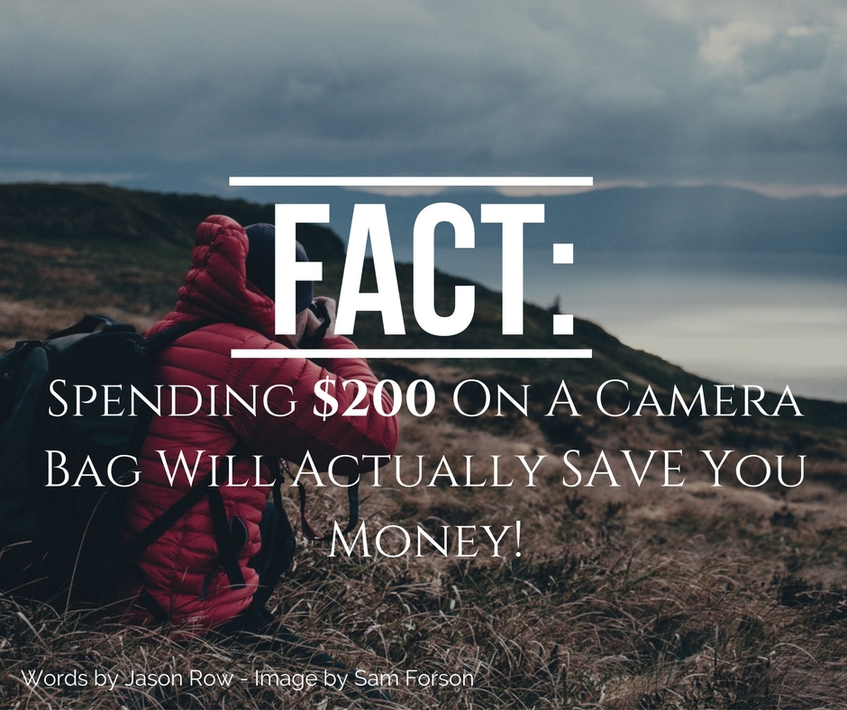 fact-spending-200-on-a-camera-bag-will-actually-save-you-money