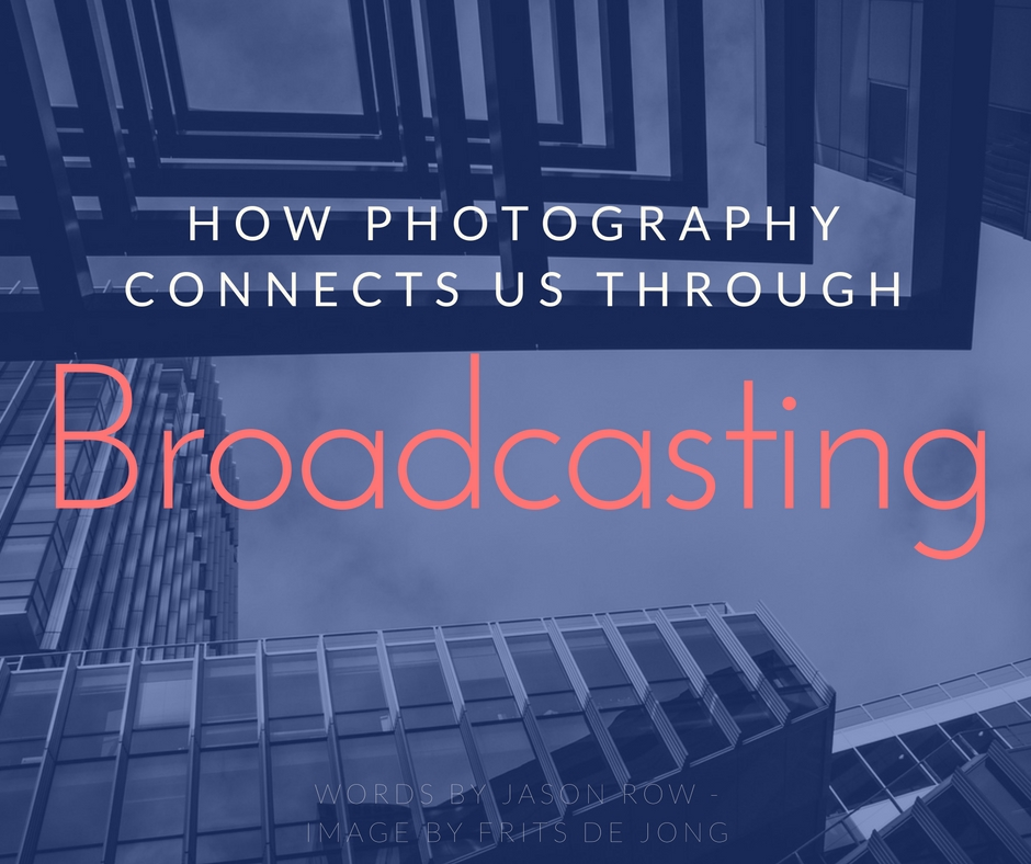 how photography connects us